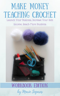 Make Money Teaching Crochet - workbook version