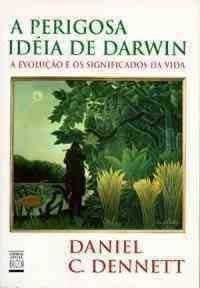 A PERIGOSA IDEIA DE DARWIN 1243703439B - Os 10 melhores livros para ateus e agnósticos