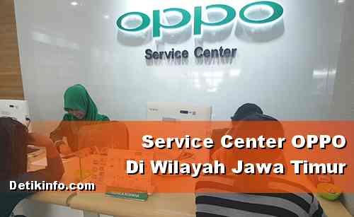 Alamat Service Center OPPO Kota di Jawa Timur