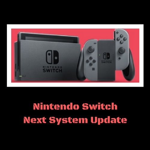 How To Nintendo Switch Next System Update