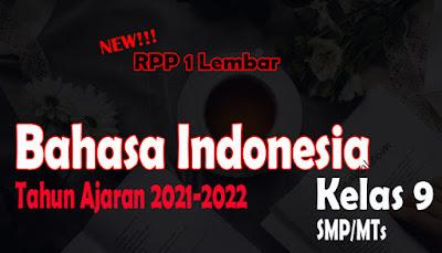 RPP 1 Lembar Bahasa Indonesia SMP Kelas 9 Tahun Ajaran 2021-2022 RPP Bahasa Indonesia 1 Lembar SMP Kelas 9 Tahun 2021
