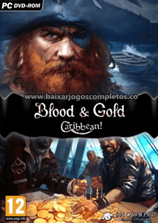Blood & Gold: Caribbean! - PC (Download Completo em Torrent)