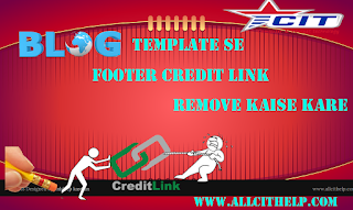 blog template se footer credit link remove kaise kare