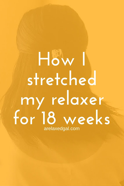 How I was able to stretch my relaxer for 18 weeks. | arelaxedgal.com