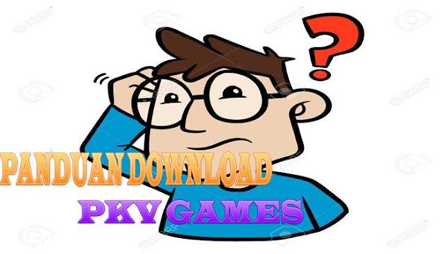 Panduan Mendownload Aplikasi PKV Games
