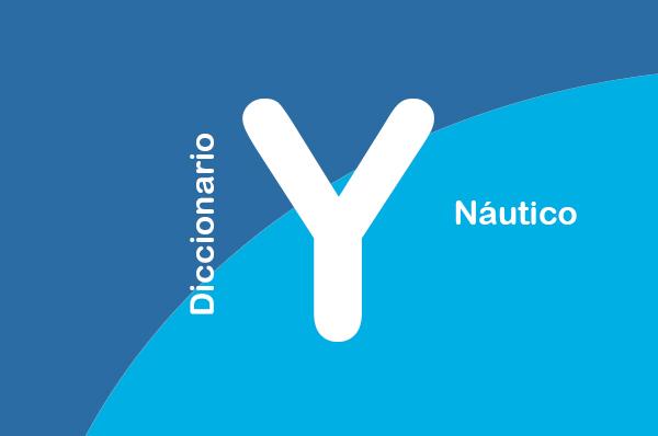 DICCIONARIO NÁUTICO: Y