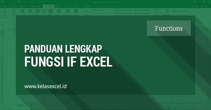 Rumus IF Excel, Contoh & Cara Menggunakan Fungsi IF Excel Lengkap