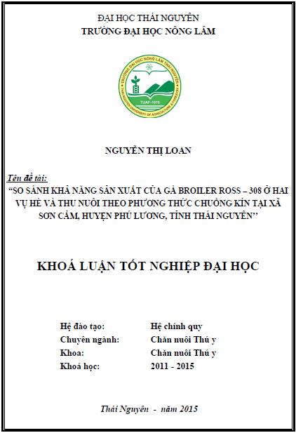 So sánh khả năng sản xuất của gà Broiler ross - 308 ở hai vụ hè và thu nuôi theo phương thức chuồng kín tại xã Sơn Cẩm huyện Phú Lương tỉnh Thái Nguyên