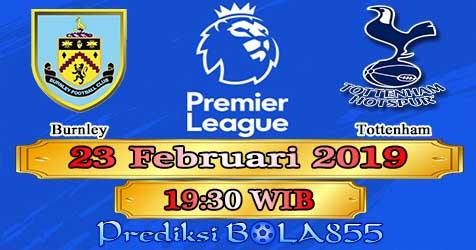 Prediksi Bola855 Burnley vs Tottenham 23 Februari 2019