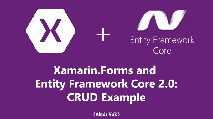 Xamarin Forms and Entity Framework Core 2 0: CRUD Example
