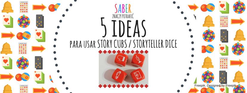 5 Ideas Para Usar Story Cubs Storyteller Dice Saber Znaczy Potrafic