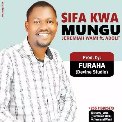 Dowmload Audio | Jeremiah Wami - Sifa Kwa Mungu