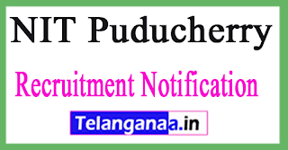 NIT Puducherry Recruitment Notification 2017