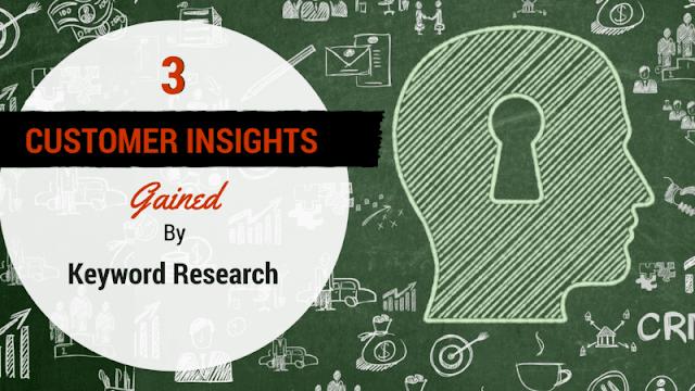 3 thông tin chi tiết về khách hàng thu được bằng nghiên cứu từ khóa