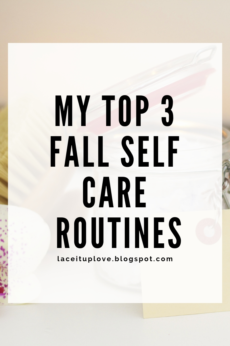 MY TOP 3 FALL SELF CARE ROUTINES