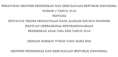 Permendikbud Nomor 2 Tahun 2018 Tentang Petunjuk Teknis Penggunaan DAK Nonfisik BOP PAUD Tahun 2018