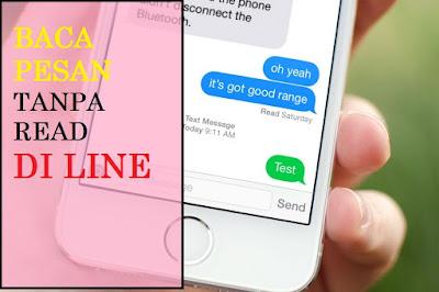 Cara Membaca pesan Line Tanpa Diketahui Pengirim