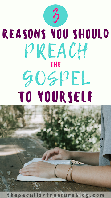3-reasons-to-preach-the-gospel-to-yourself