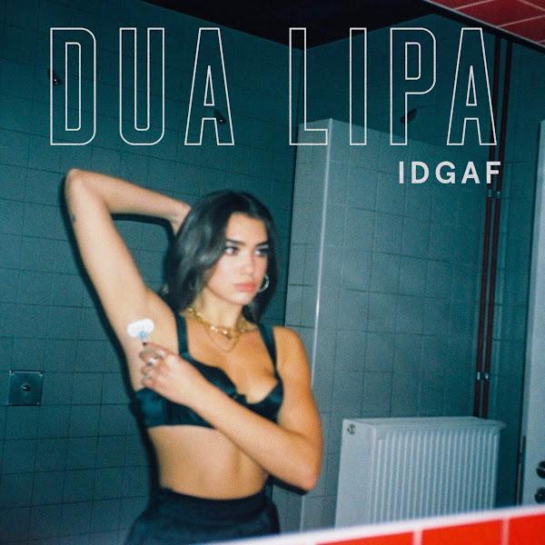 Dua Lipa - IDGAF - Single Cover