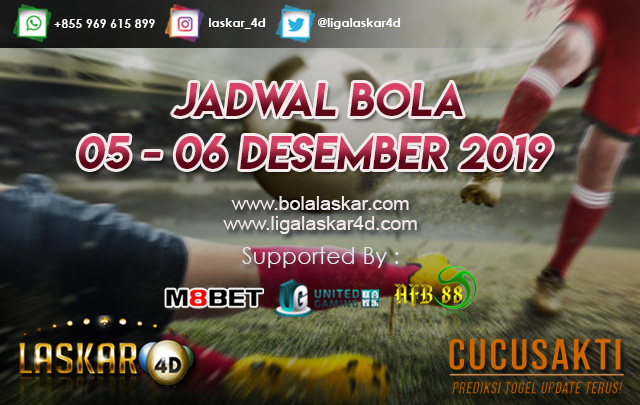 JADWAL BOLA JITU TANGGAL 05 – 06 Desember 2019