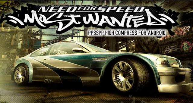 Download Need For Speed Most Wanted ISO CSO PPSSPP High Compress Untuk Android