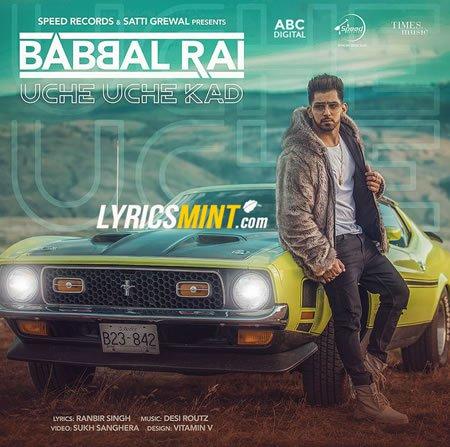 UCHE UCHE KAD LYRICS – Babbal Rai   New Punjabi Song 2018
