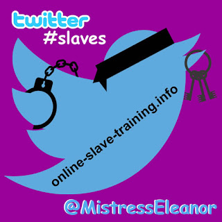 #twitterslaves @MistressEleanor
