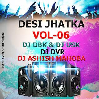 0-Desi-Jhatka-Vol.06-DJ-DBK-DJ-USK-1