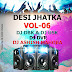 Desi Jhatka Mix Vol.06 - DJ USK