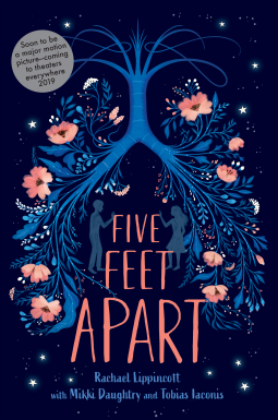 Five Feet Apart by Rachael Lippincott, with Mikki Daughtry and Tobias Iaconis