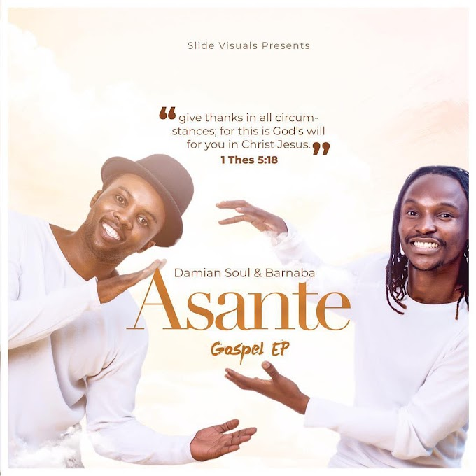Damian & Barnaba - ASANTE EP Full Album | Download