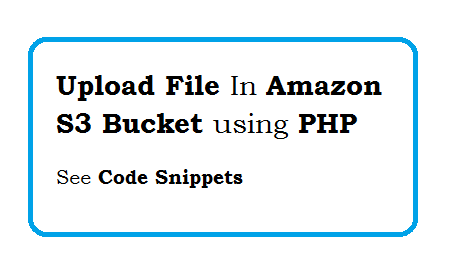 PHP Upload File In Amazon S3 Bucket - Code Snippets