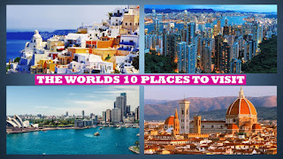 The Worlds 10 Places to Visit 2019, Top 10 Cities to Visit