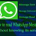How to Read WhatsApp Messages Without Its Sender Know