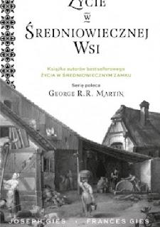 """Frances Gies, Joseph Gies - """"Życie w średniowiecznej wsi"""""""