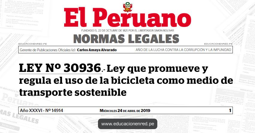 LEY Nº 30936 - Ley que promueve y regula el uso de la bicicleta como medio de transporte sostenible