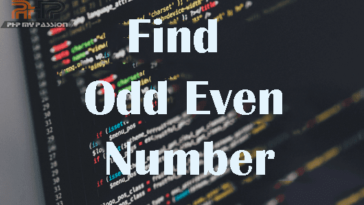 Find Odd Even Number || PHPMYPASSION
