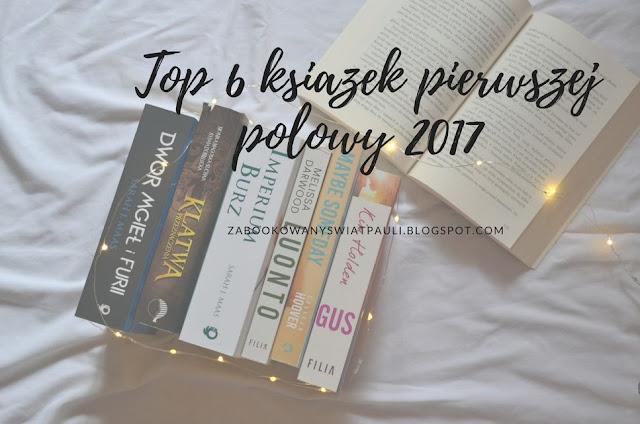Top 6 najlepszych książek pierwszej połowy 2017