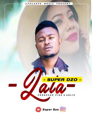 Download Audio | Super Dzo - Lala