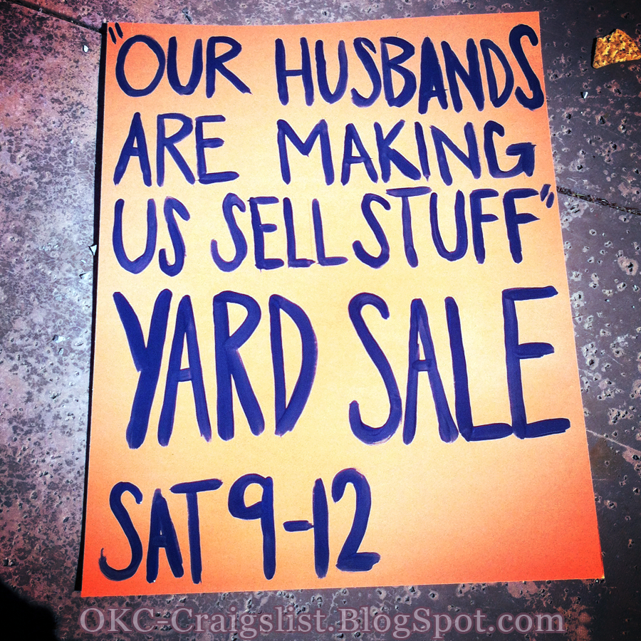 GARAGE SALE SIGN-OF-THE-WEEK: My husband made me do it!