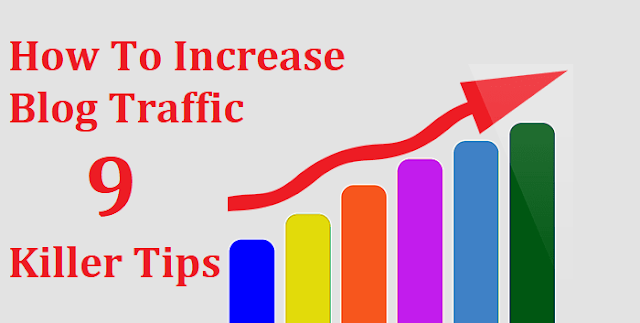 How To Increase Blog Traffic Fast in 2019 (9 Killer Tips)
