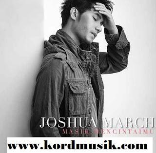 Kunci Gitar Joshua March - Masih Mencintaimu