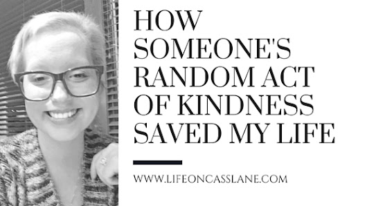 How Someone's Random Act of Kindness Saved My Life