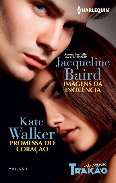 Imagens da Inocência e Promessa do Coração Kate Walker Jacqueline Baird