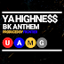 Ya Highne$$ - 'BK Anthem' | @yahighness776