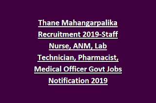 Thane Mahangarpalika Recruitment 2019-Staff Nurse, ANM, Lab Technician, Pharmacist, Medical Officer Govt Jobs Notification 2019