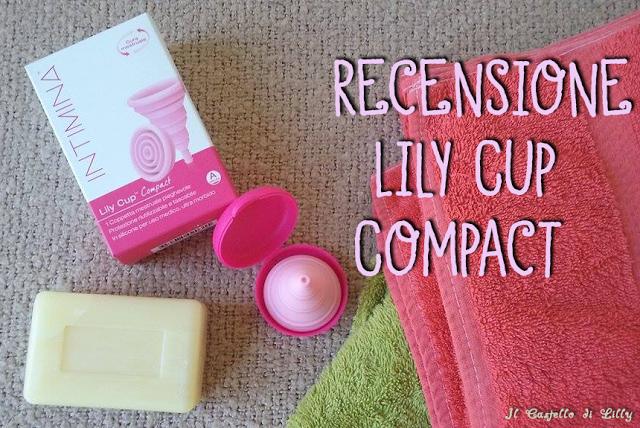 Recensione della coppetta mestruale Lily Cup Compact