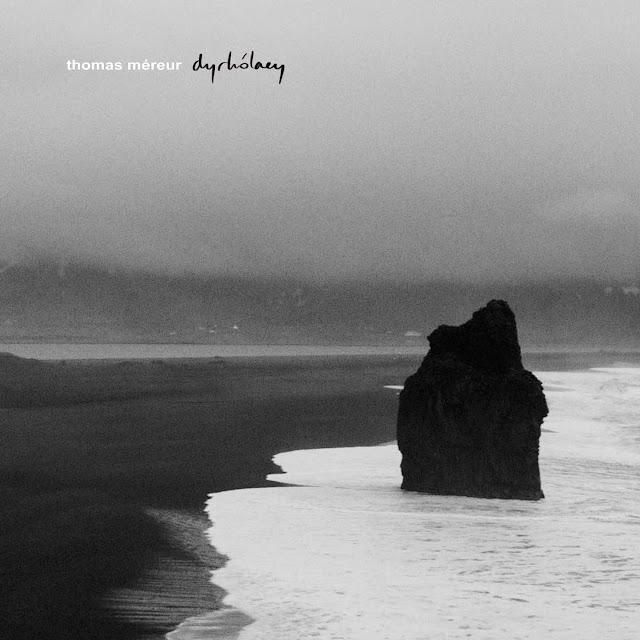 Thomas Méreur nous offre un voyage contemplatif en Islande avec son premier album Dyrhólaey