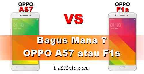 Perbedaan Spesifikasi antara OPPO A57 dan F1s