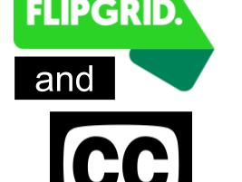 Closed Captioning & FlipGrid